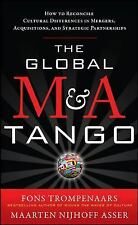 The Global M&A Tango : How to Reconcile Cultural Differences in Mergers,...