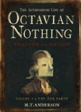 The Astonishing Life of Octavian Nothing, Traitor to the Nation: v. 1, M.T. Ande