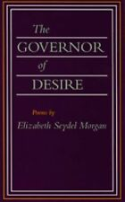 GOVERNOR OF DESIRE - ELIZABETH SEYDEL MORGAN (PAPERBACK) NEW