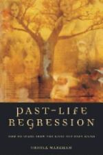 Past-Life Regression: How to Learn From the Lives You Have Lived-ExLibrary