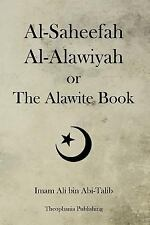 Al-Saheefah Al-Alawiyah or the Alawite Book by Imam Ali bin Abi-Talib (2012,...