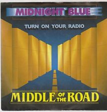 "7"" Middle of the road Midnight Blue/turn on your radio 80`s Koch"