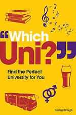 Which Uni? Find the best university for you, Fitzhugh, Karla
