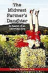 The Midwest Farmer's Daughter: In Search of an American Icon by Jack, Zachary M