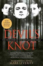 Devil's Knot : The True Story of the West Memphis Three by Mara Leveritt...