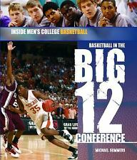 Basketball in the Big 12 Conference (Inside Men's College Basketball)-ExLibrary