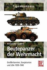 A. Lüdeke: Beutepanzer der Wehrmacht 1939-1945 Band II Typenkompass NEU