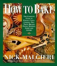 How to Bake:Complete Guide to Perfect Cakes, Cookies, Pies, Tarts, Breads & More