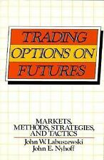 Trading Options on Futures: Markets, Methods, Strategies, and Tactics (Wiley Fin