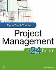 Teach Yourself Project Management in 24 Hours, Nancy Mingus, Good Condition, Boo