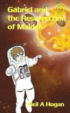 Galactic Missions: Gabriel and the Resurrection of Maldek by Neil A Hogan...