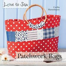 Patchwork Bags (Love to Sew), Hanselmann, Cecilia, Very Good Book