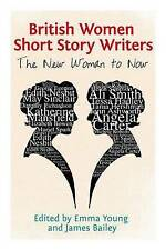British Women Short Story Writers: The New Woman to Now by Edinburgh...