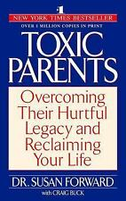 Toxic Parents : Overcoming Their Hurtful Legacy and Reclaiming Your Life by...