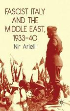 Fascist Italy and the Middle East, 1933-40 by Nir Arielli (2010, Paperback)