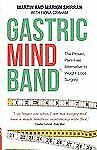 The Gastric Mind Band® : The Proven, Pain-Free Alternative to Weight-Loss...
