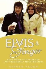 Elvis and Ginger : Elvis Presley's Fiancée and Last Love Finally Tells Her...