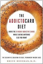 The Addictocarb Diet : Avoid the 9 Highly Addictive Carbs While Eating...