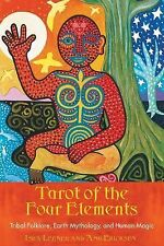 Tarot of the Four Elements : Tribal Folklore, Earth Mythology, and Human...