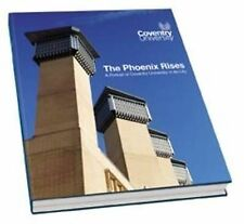 The Phoenix Rises: A Portrait of Coventry University in Its City, , Very Good, H