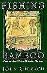 FISHING BAMBOO: One Man's Love Affair with Bamboo Fly Rods, Gierach, John, Very