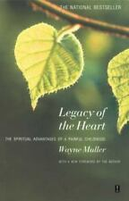 Legacy of the Heart: The Spiritual Advantages of a  Painful Childhood Muller, W