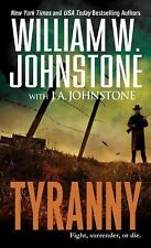 Tyranny by William W. Johnstone and J. A. Johnstone (2015, Paperback)