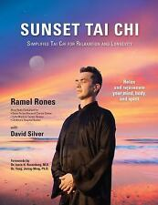 Sunset Tai Chi: Simplified Tai Chi for Relaxation and Longevity, Rones, Ramel, N