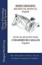 Horse Grooming Bilingual Manual English and Spanish : How to Care for Horses...
