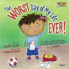 The Worst Day of My Life Ever! (Best Me I Can Be) Julia Cook Paperback