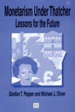Monetarism Under Thatcher: Lessons for the Future