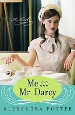 Me and Mr. Darcy by Alexandra Potter (2007, Paperback)