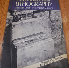 The Technique of Fine Art LITHOGRAPHY by Micahel Knigin & Murray Zimiles - 1977