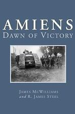AMIENS : Dawn of Victory , 1918    SB  like new