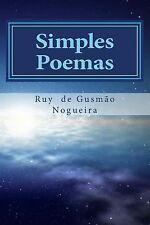 Simples Poemas : Uma Forma Pessoal de Contar Histórias by Ruy Nogueira (2014,...
