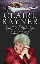 How Did I Get Here From There?, By Rayner, Claire,in Used but Acceptable conditi