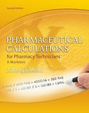 Pharmaceutical Calculations for Pharmacy Technicians : A Worktext by Jahangir...