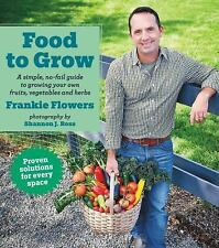 Food to Grow: A Simple, No-fail Guide to Growing Your Own Vegetables, Fruits and