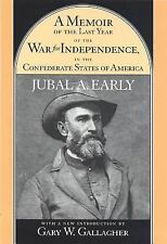 A Memoir of the Last Year of the War for Independence in the Confederate...