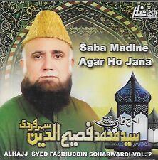 ALHAJJ SYED FASIHUDDIN SOHARWARDI - SABA MADINE AGAR HO JANA VOL 2 - NEW NAAT CD