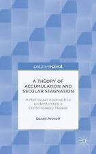 A Theory of Accumulation and Secular Stagnation : A Malthusian Approach to...