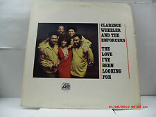 CLARENCE WHEELER AND THE ENFORCERS -(LP)- THE LOVE I'VE BEEN LOOKING FOR  - 1971