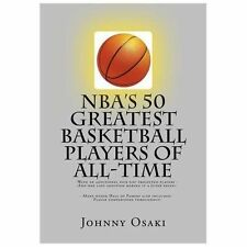 NBA's 50 Greatest Basketball Players of All-Time : With an Additional Pick...