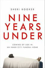 Nine Years Under: Coming of Age in an Inner-City Funeral Home - LikeNew - Booker