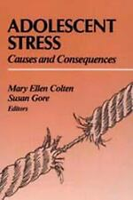 Adolescent Stress: Causes and Consequences (Social Institutions and Social Chang
