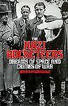 The Nazi Rocketeers: Dreams of Space and Crimes of War-ExLibrary