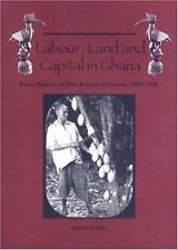 Labour, Land and Capital in Ghana: From Slavery to Free Labour in Asan-ExLibrary