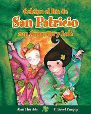 NEW Celebra el Dia de San Patricio con Samantha y Lola Alma Ada Campoy paperback