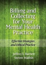 Billing and Collecting for Your Mental Health Practice  Jeffrey Barnett lotJL98