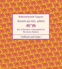 Rabindranath Tagore - Komm zu mir, allein - Die schönsten Liebesgedichte